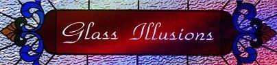 Glass Illusions