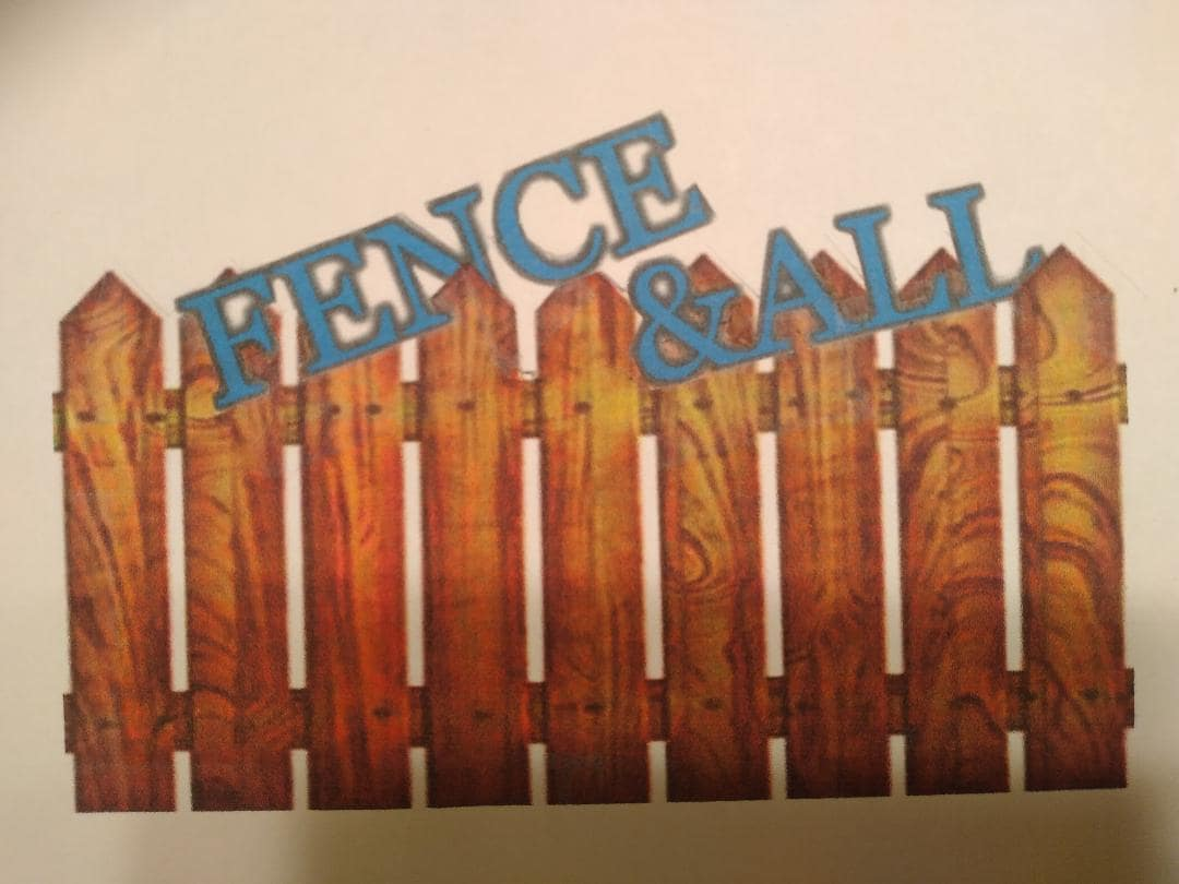 Fence & All