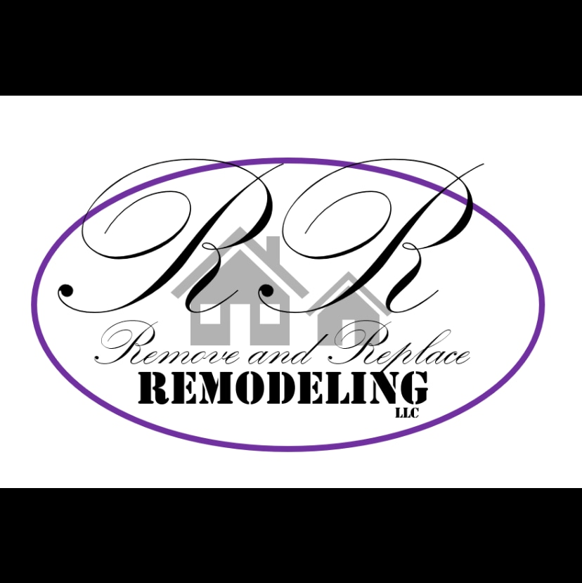 REMOVE AND REPLACE REMODELING LLC