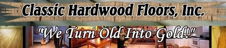 CLASSIC HARDWOOD FLOORS INC