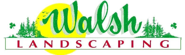 WALSH LANDSCAPING