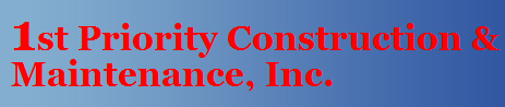 1st Priority Construction & Maintenance Inc