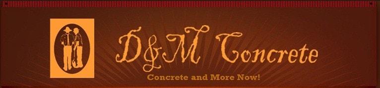 D & M Concrete LLC