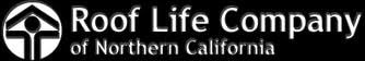 Roof Life Co of Northern California Inc