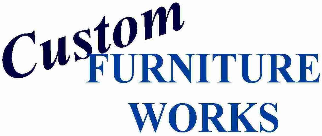 CUSTOM FURNITURE WORKS