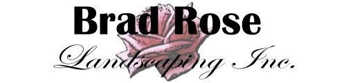Brad Rose Landscaping Inc