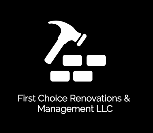First Choice Renovations and Management LLC