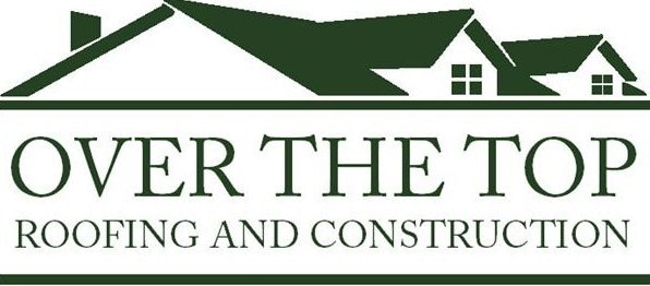 Over the Top Roofing & Construction