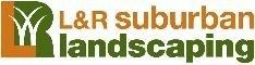 L & R Suburban Landscaping Inc
