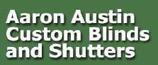Aaron Austin Custom Blinds and Shutters