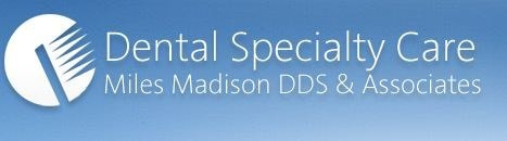 Dental Specialty Care Miles Madison DDS & Assoc
