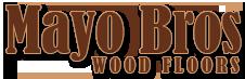 Mayo Brothers Wood Floors