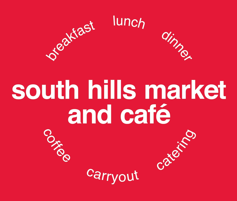 SOUTH HILLS MARKET & CAFE LLC