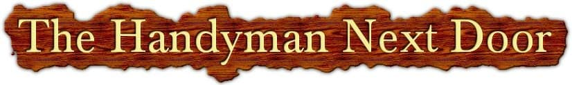 THE HANDYMAN NEXT DOOR
