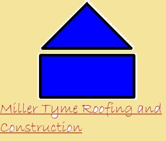 Miller Tyme Roofing and Construction, LLC.