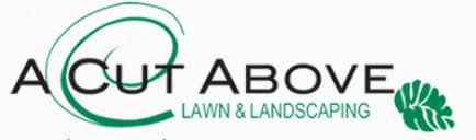 A Cut Above Lawn & Landscaping