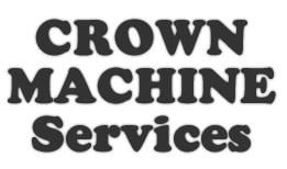 CROWN MACHINE SERVICES