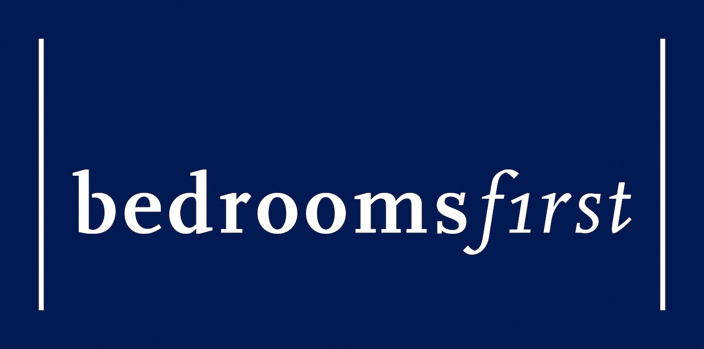 Bedrooms First