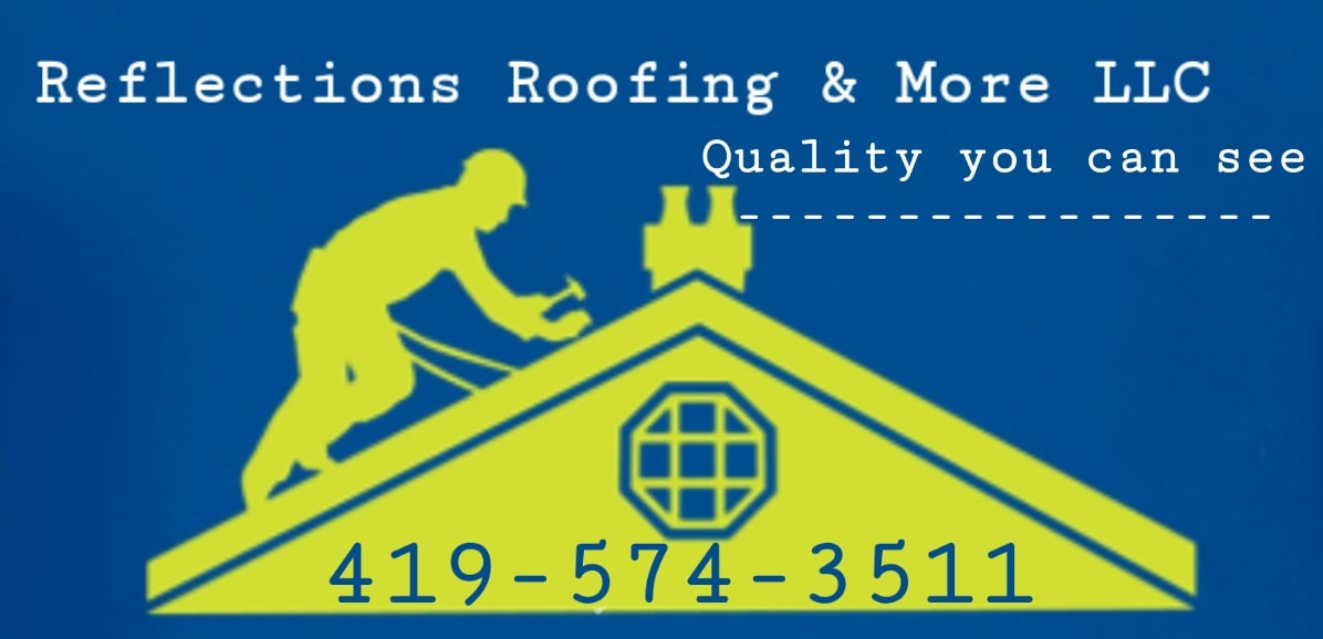 Reflections Roofing & More LLC