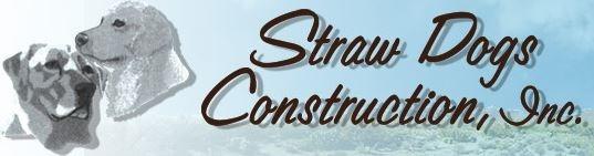 Straw Dogs Construction Inc