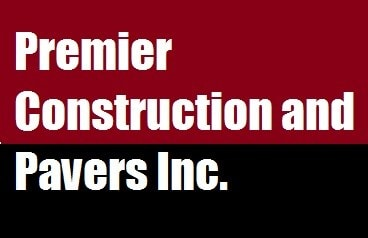 PREMIER CONSTRUCTION & PAVERS