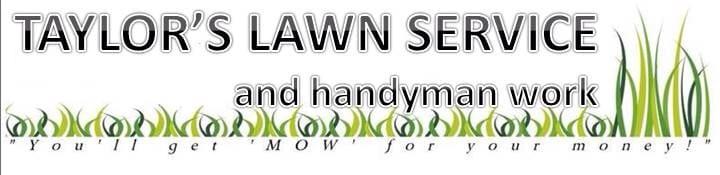 Taylor's Lawn Service & Handyman Work