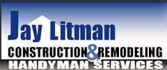 JAY LITMAN CONSTRUCTION REMODELING & HANDYMAN SERV