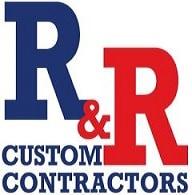 R & R Custom Contractors