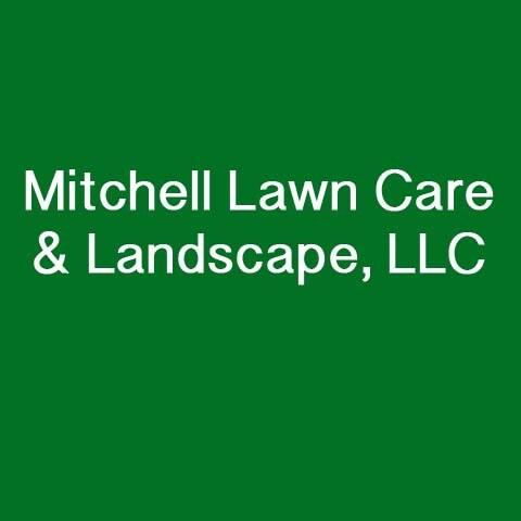 Mitchell Lawn Care & Landscape LLC