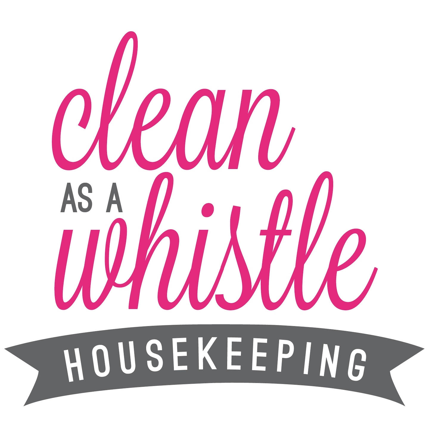 Clean As A Whistle Housekeeping