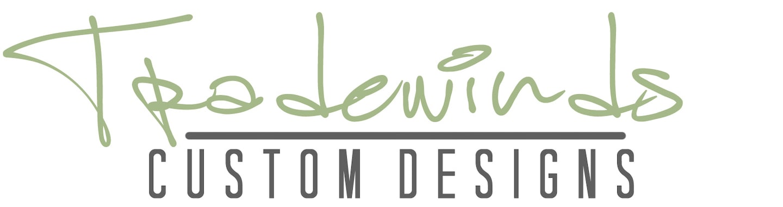 Tradewinds Custom Designs Llc Reviews