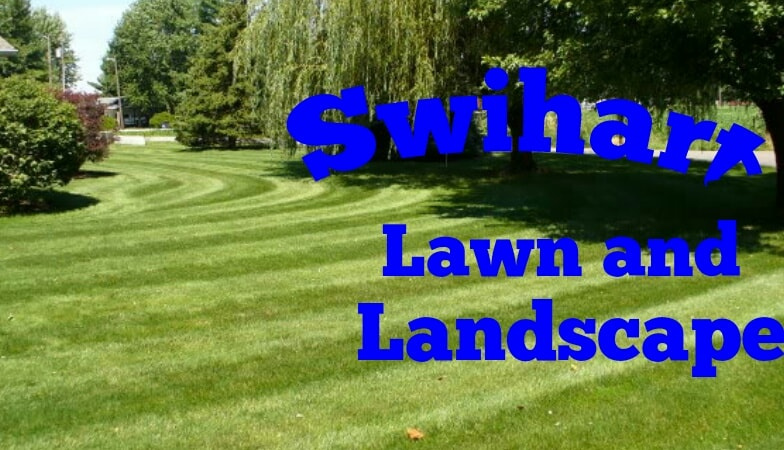 Swihart Lawn and Landscape
