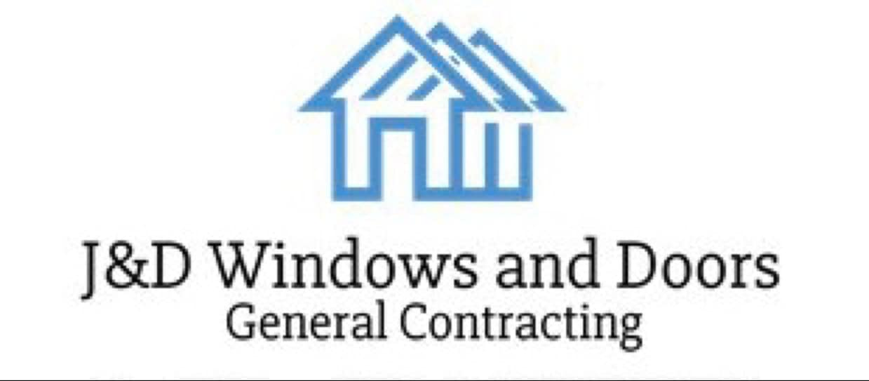 J & D Windows & Doors General Contracting