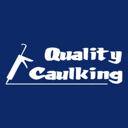 Quality Caulking and Remodeling