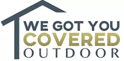 We Got You Covered Outdoor