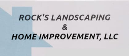 ROCK'S Landscaping & Home Improvement, LLC