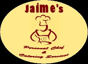 Jaime Personal Chef and Catering Services