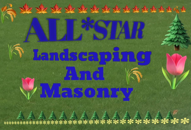 Allstar Landscaping  and  Masonry