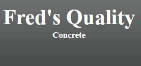 Fred's Quality Concrete