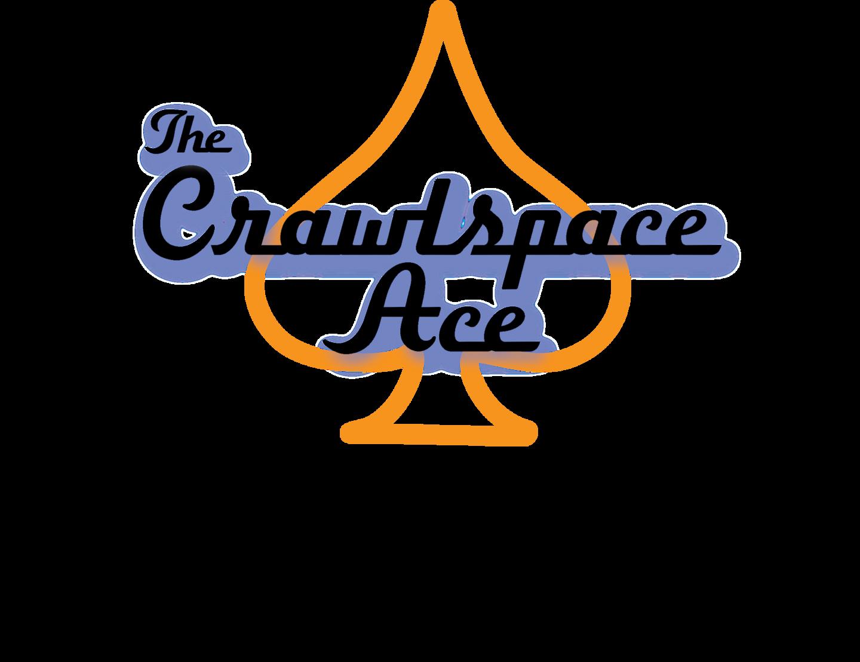 The Crawlspace Ace