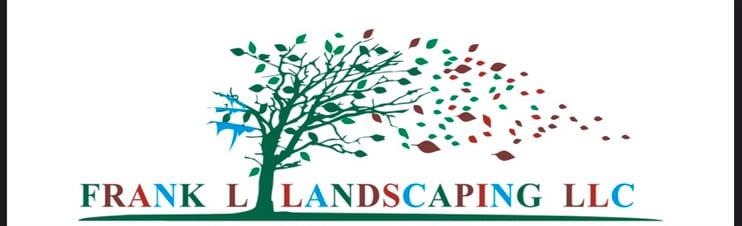 FRANK L LANDSCAPING LLC